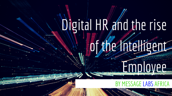 Digital HR and the rise of the Intelligent Employee.