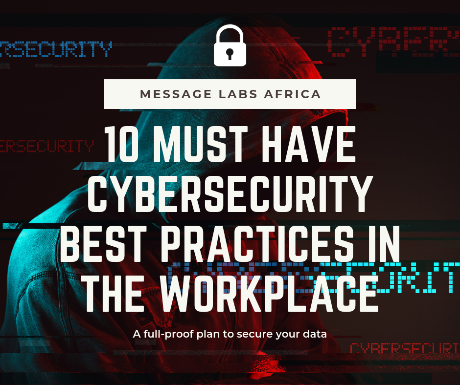 10 must have Cybersecurity best practices in the workplace