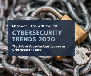 Cybersecurity Trends 2020; The role of leaders in cybersecurity today